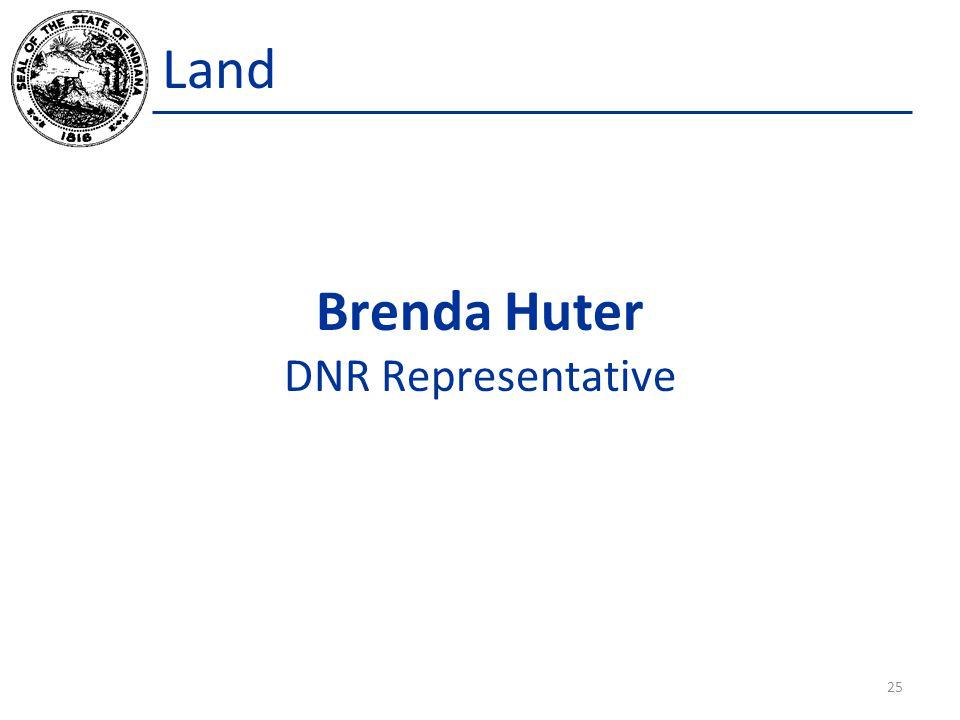 Land Brenda Huter DNR Representative 25