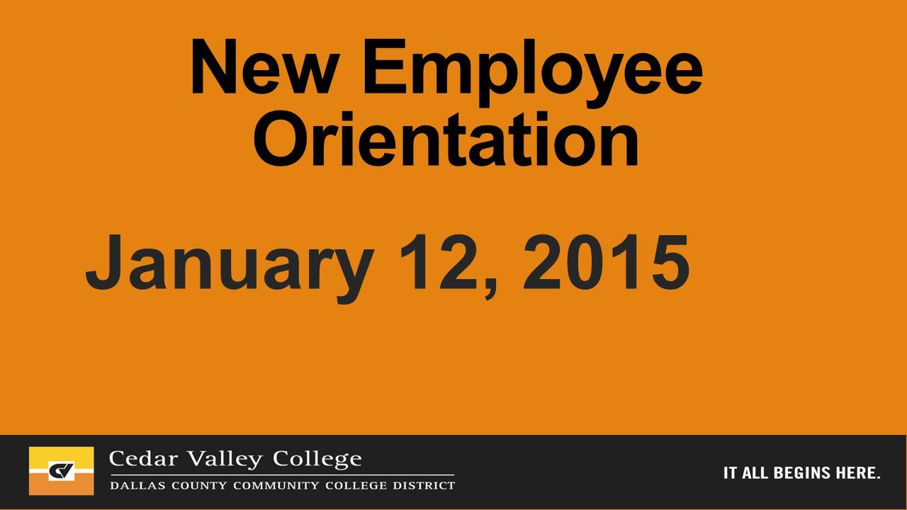 New Employee Orientation January 12, 2015