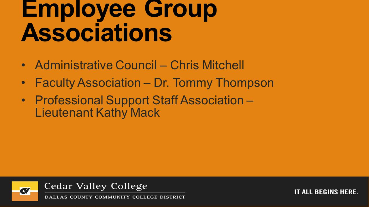 Employee Group Associations Administrative Council – Chris Mitchell Faculty Association – Dr.