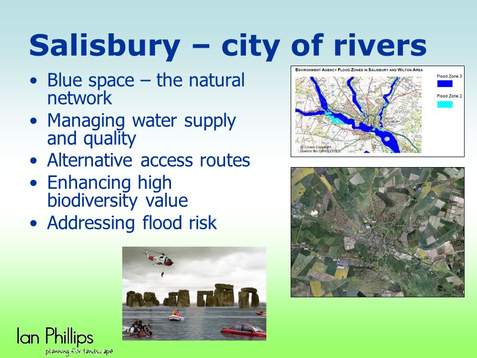 Salisbury – alternative accessibility network Historic routes linking city to countryside and surroundings A basis for greenway network – with rivers?