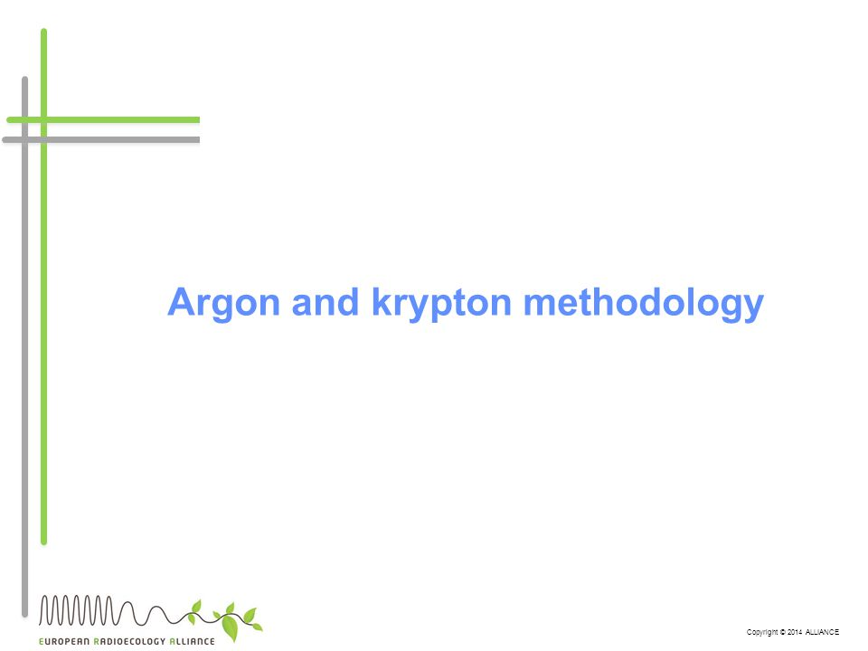 Copyright © 2014 ALLIANCE Argon and krypton methodology