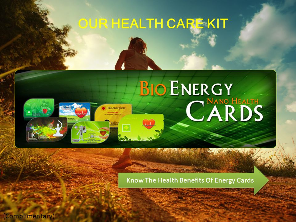 OUR HEALTH CARE KIT Know The Health Benefits Of Energy Cards (Complimentary)