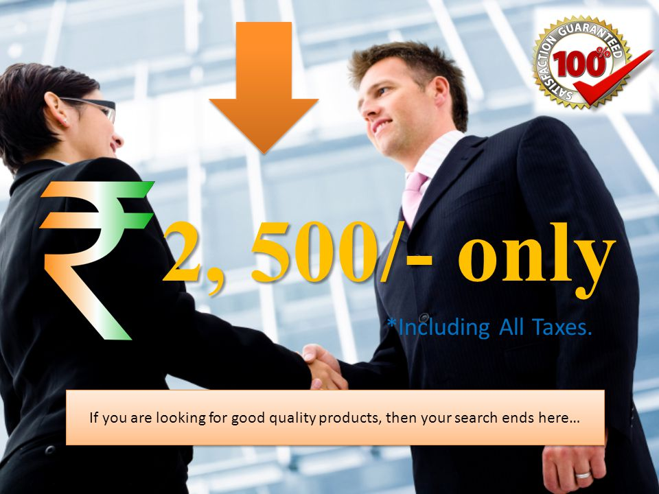 2, 500/- only *Including All Taxes. If you are looking for good quality products, then your search ends here…