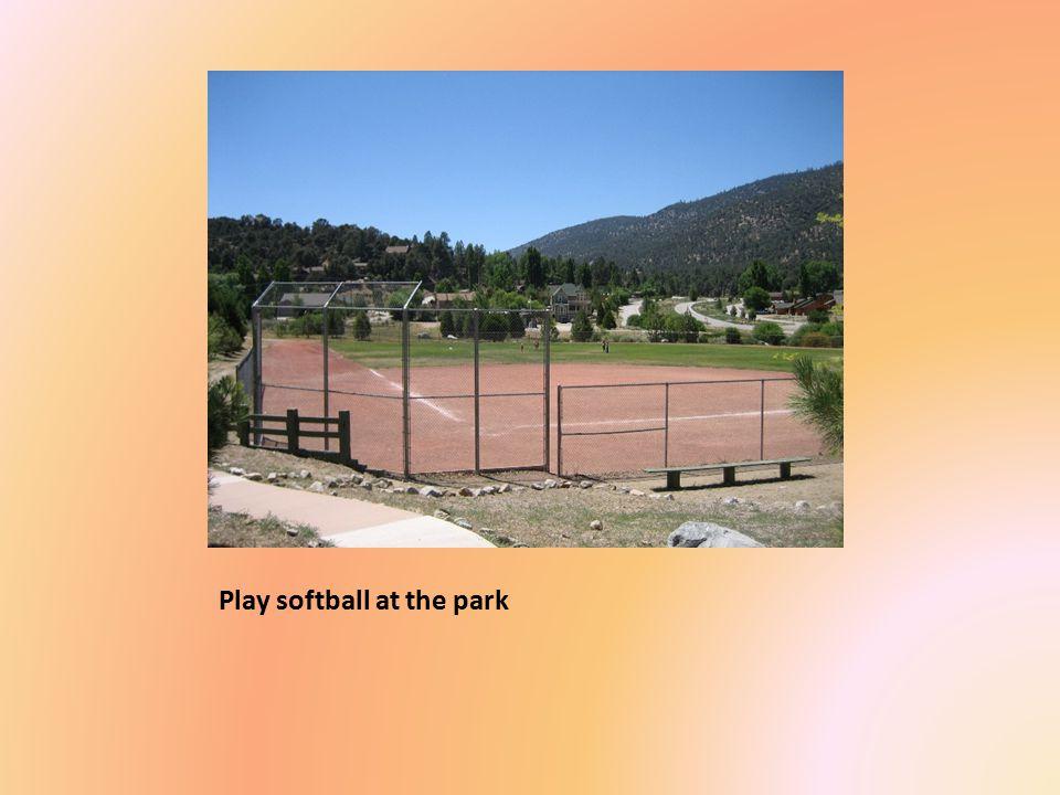 Play softball at the park