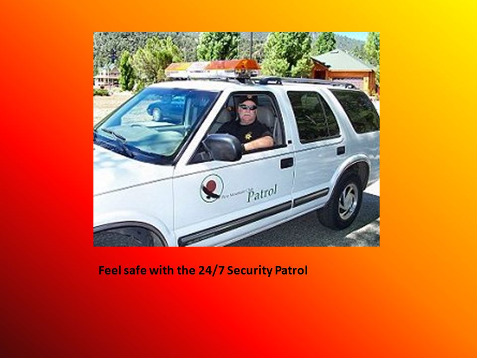 Feel safe with the 24/7 Security Patrol