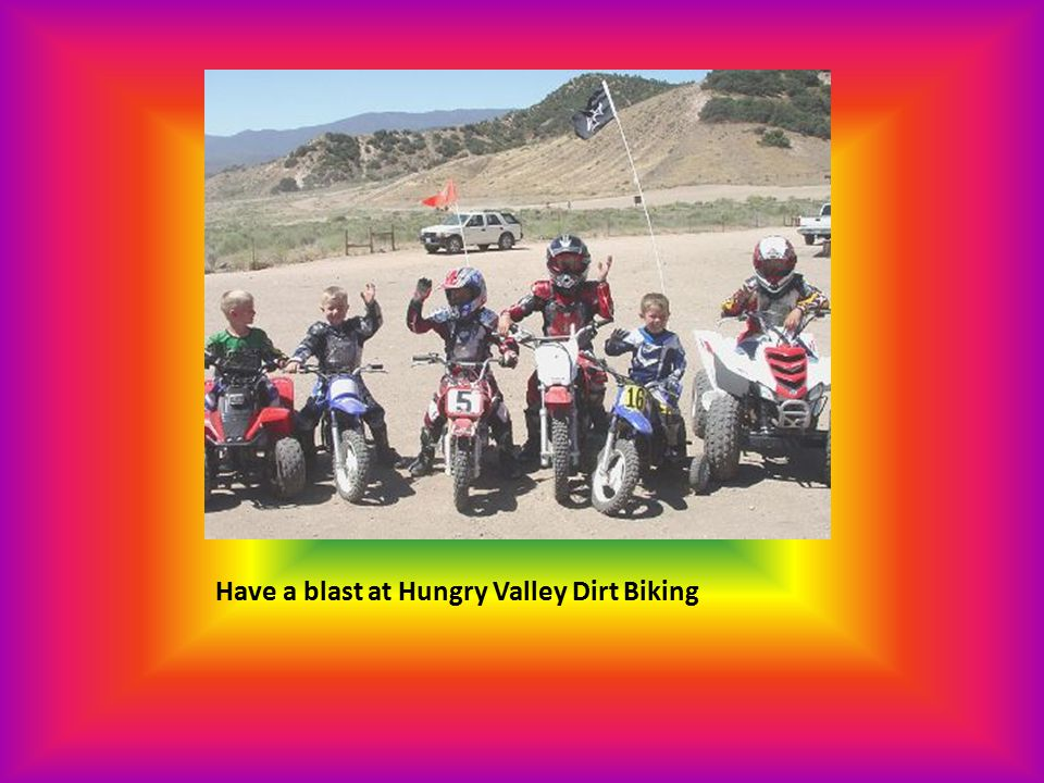 Have a blast at Hungry Valley Dirt Biking