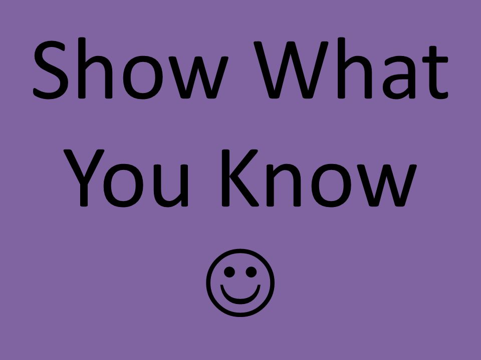 Show What You Know