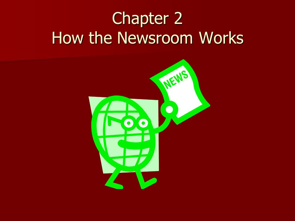 Chapter 2 How the Newsroom Works
