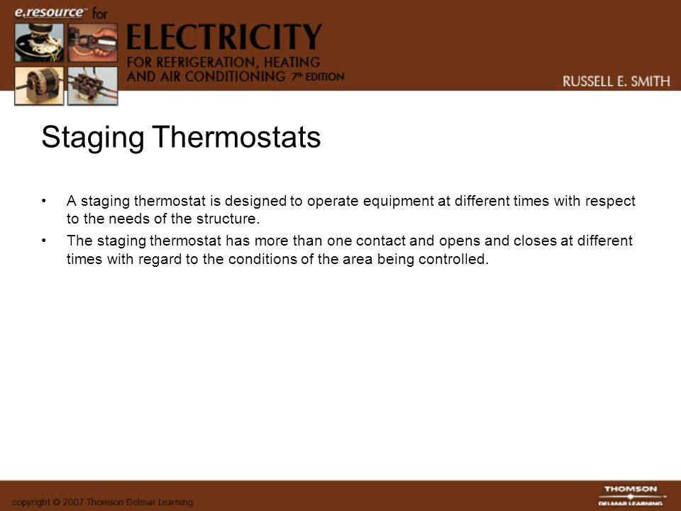 Staging Thermostats A staging thermostat is designed to operate equipment at different times with respect to the needs of the structure. The staging t