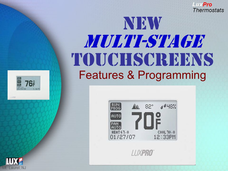 Mt. Laurel, NJ MULTI-STAGE NEW MULTI-STAGE TOUCHSCREENS Features & Programming