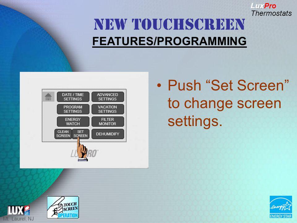 Mt. Laurel, NJ Push Set Screen to change screen settings.