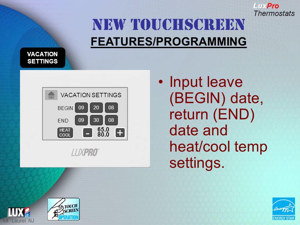 Mt. Laurel, NJ Input leave (BEGIN) date, return (END) date and heat/cool temp settings.