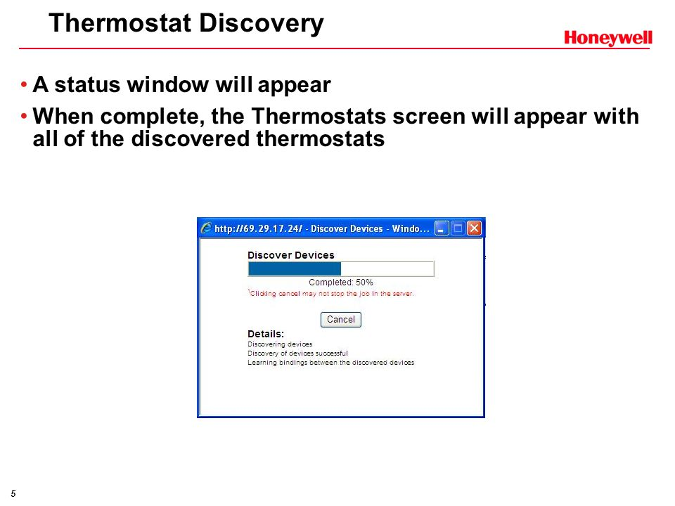 5 Thermostat Discovery A status window will appear When complete, the Thermostats screen will appear with all of the discovered thermostats