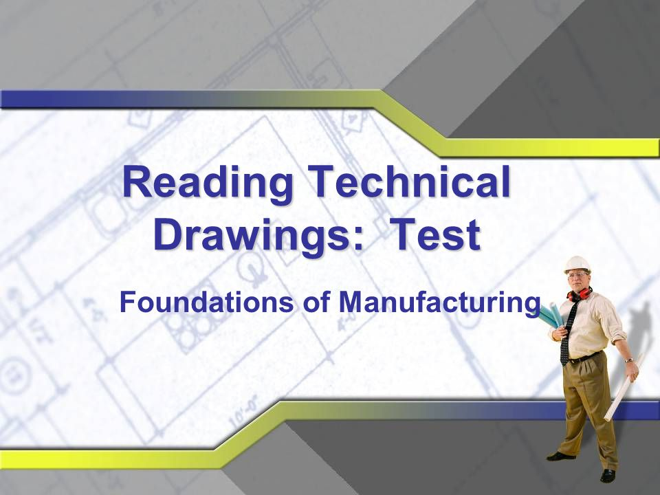 Reading Technical Drawings: Test Foundations of Manufacturing