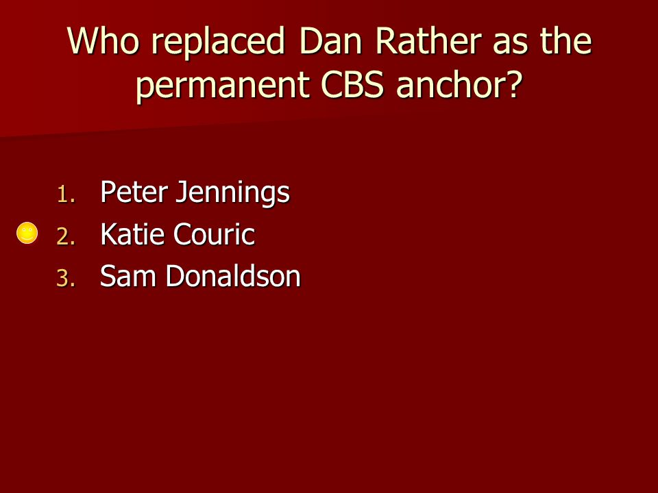 Who replaced Dan Rather as the permanent CBS anchor.