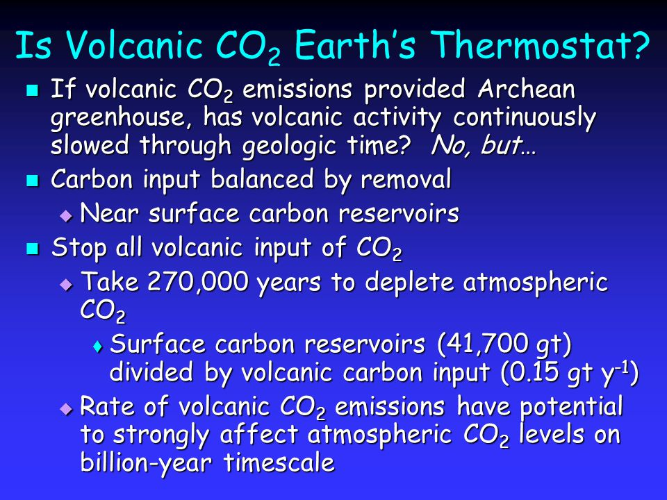 Is Volcanic CO 2 Earth's Thermostat.