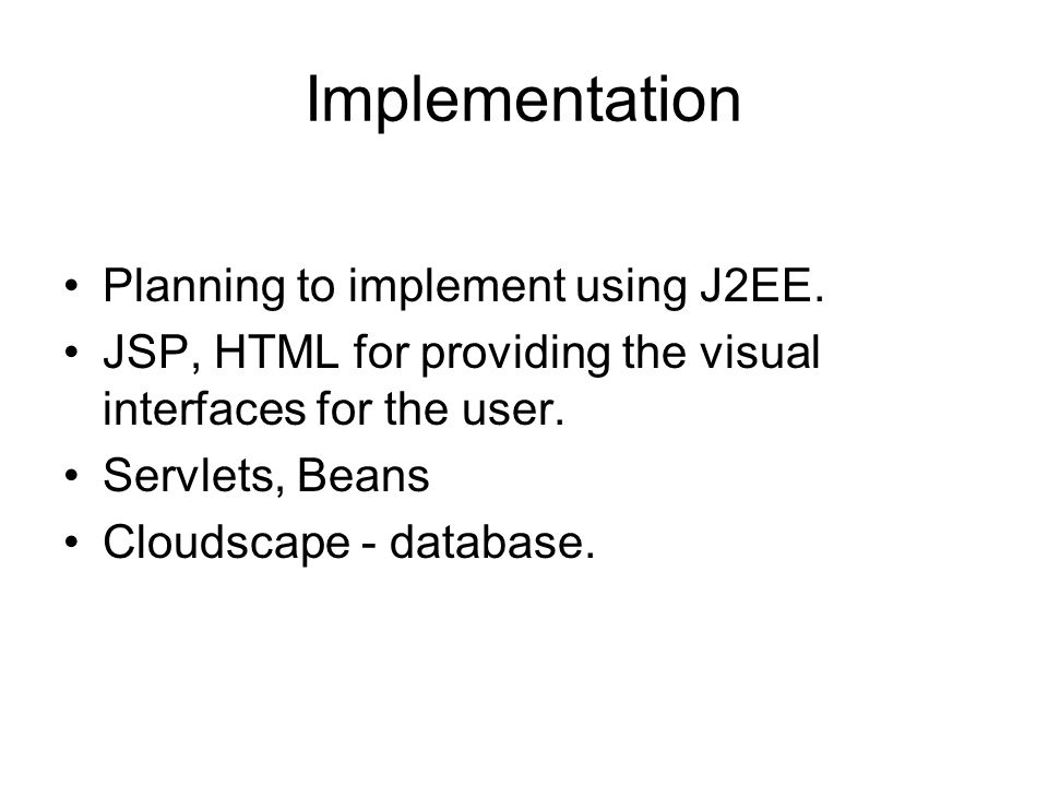 Implementation Planning to implement using J2EE.
