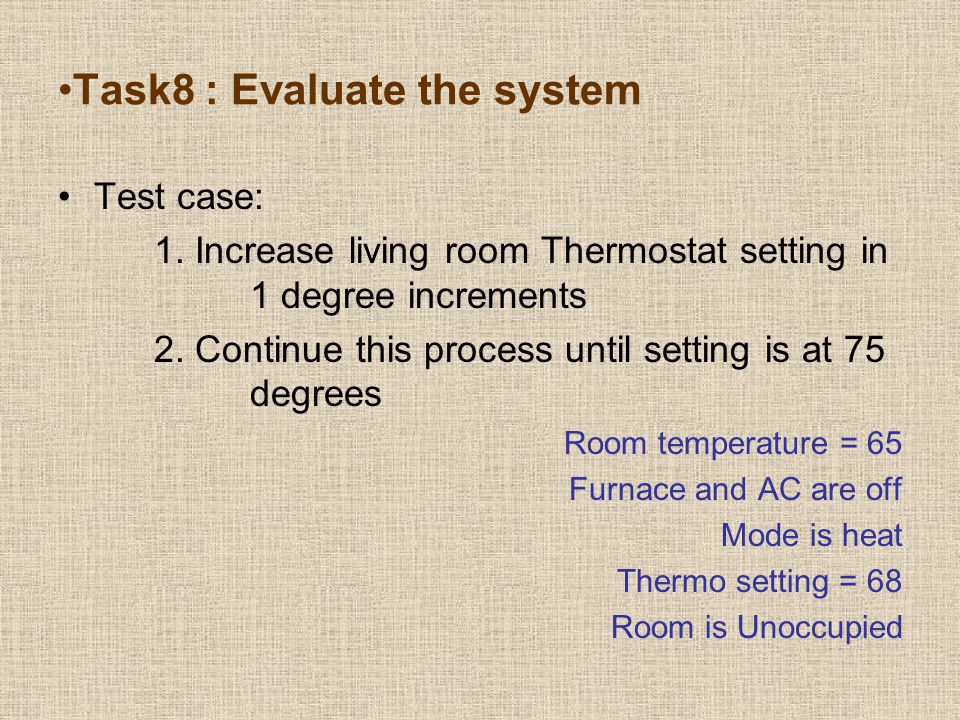 Test case: 1. Increase living room Thermostat setting in 1 degree increments 2.