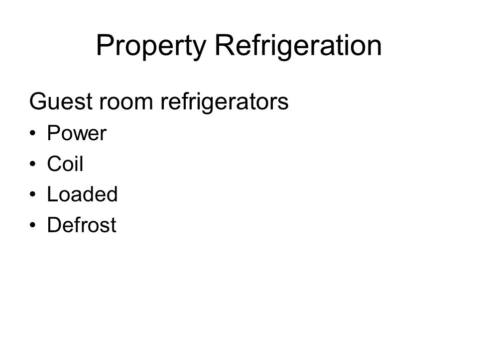 Property Refrigeration Guest room refrigerators Power Coil Loaded Defrost