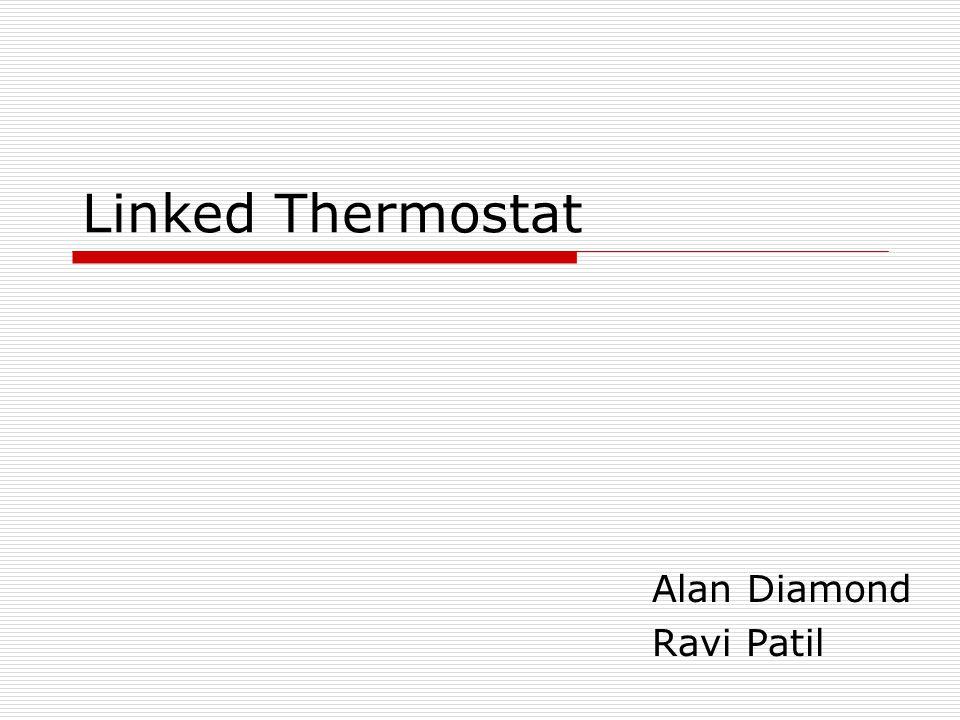 Linked Thermostat Alan Diamond Ravi Patil