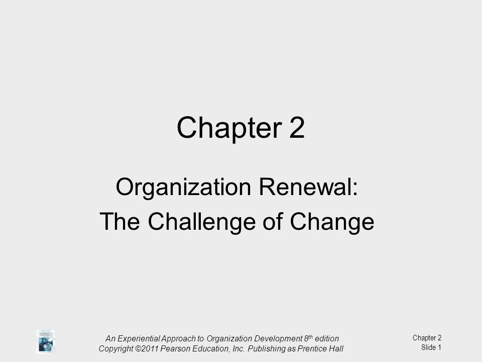 An Experiential Approach to Organization Development 8 th edition Copyright ©2011 Pearson Education, Inc.