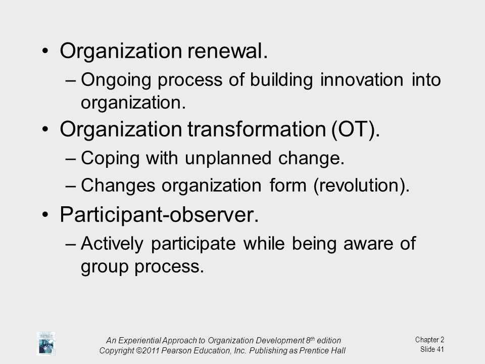 An Experiential Approach to Organization Development 8 th edition Copyright ©2011 Pearson Education, Inc. Publishing as Prentice Hall Chapter 2 Slide