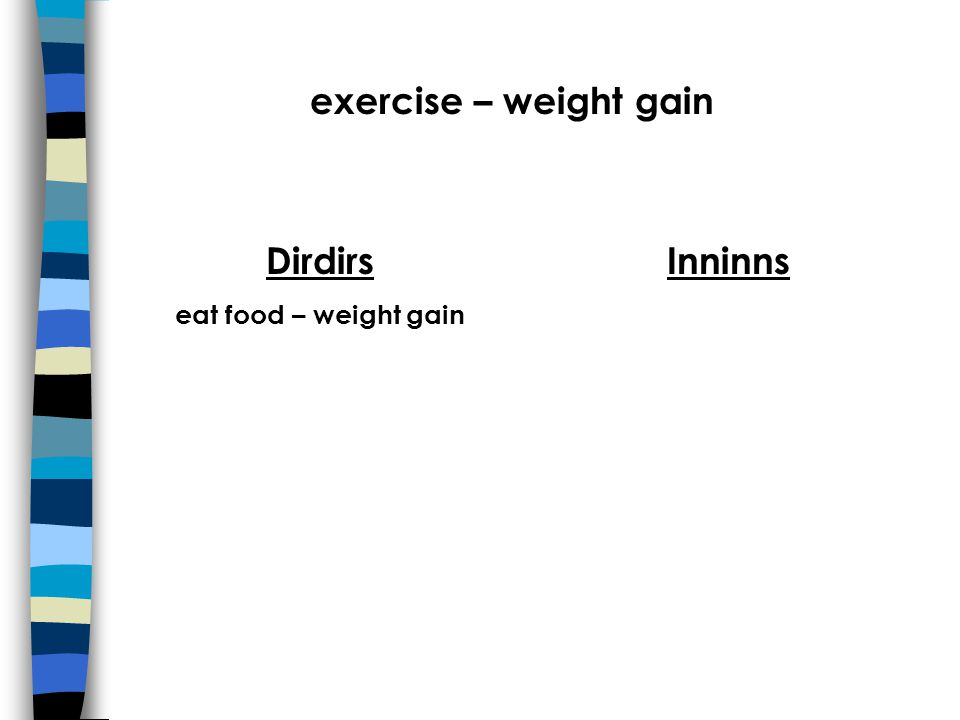 exercise – weight gain Dirdirs eat food – weight gain Inninns