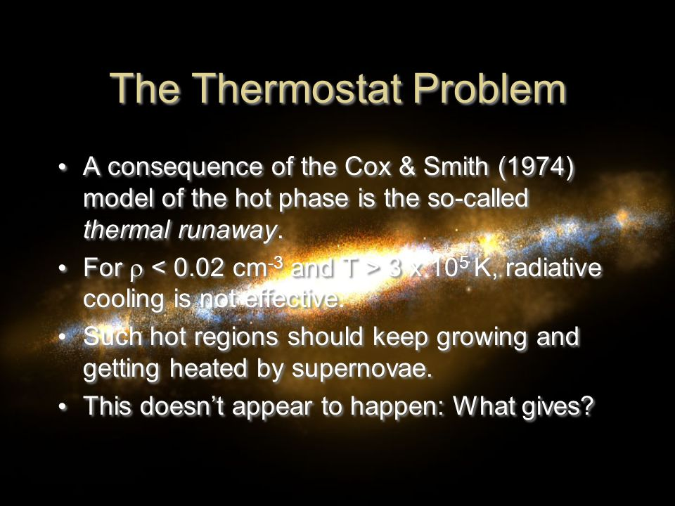 The Thermostat Problem A consequence of the Cox & Smith (1974) model of the hot phase is the so-called thermal runaway.