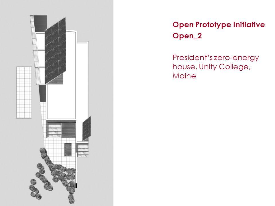 b Open Prototype Initiative Open_2 President's zero-energy house, Unity College, Maine