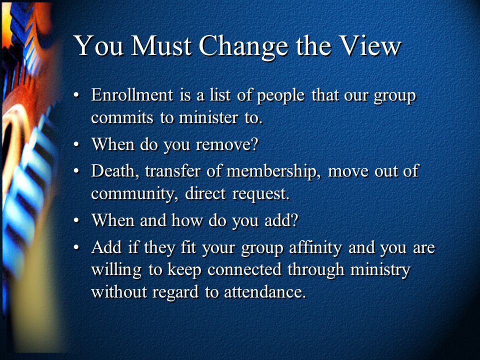 Let's make it happen… 1.Decide on a system.2.Commit to minister to everyone that is enrolled.