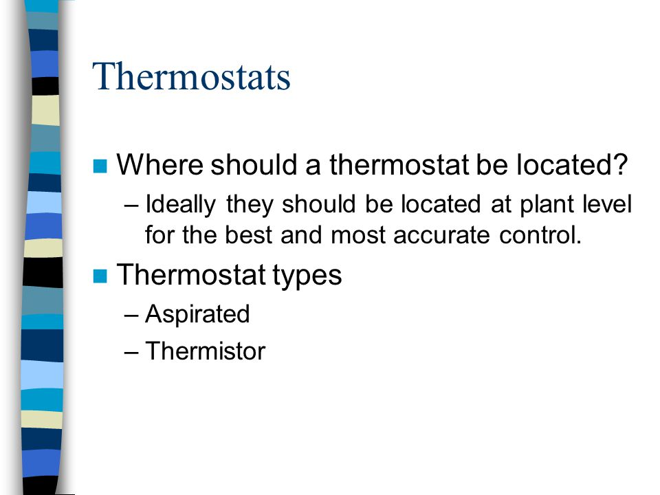 Thermostats Where should a thermostat be located.