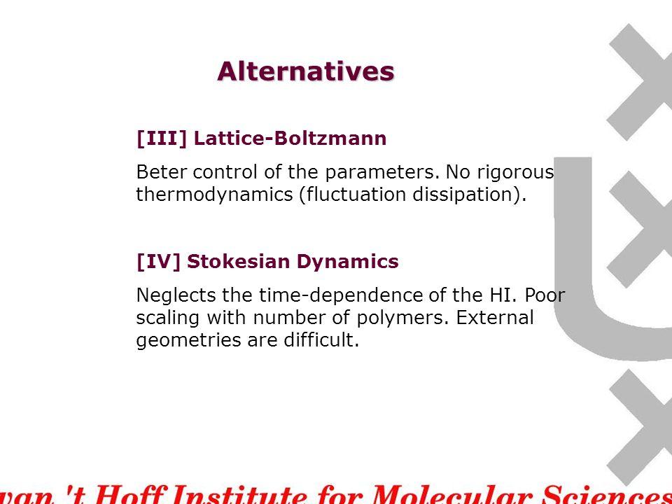 Alternatives [III] Lattice-Boltzmann Beter control of the parameters.