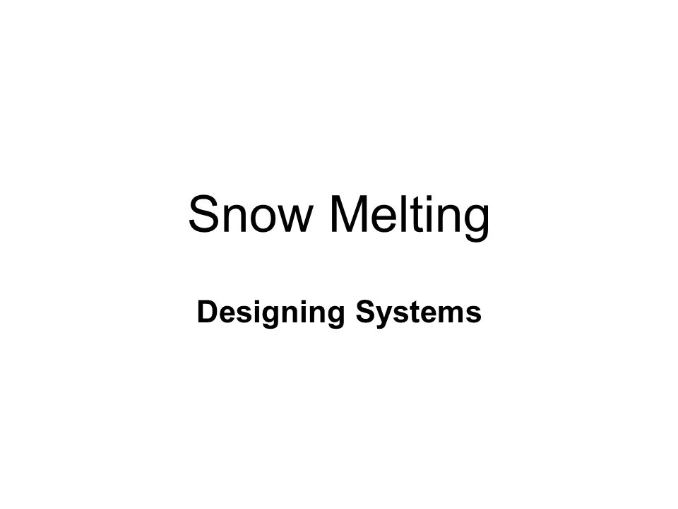 Snow Melting Designing Systems