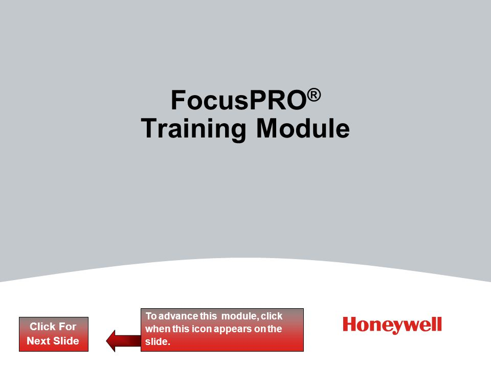 2HONEYWELL - CONFIDENTIAL File Number What you will learn Key attributes of the FocusPRO product family Features and benefits of the FocusPRO product line How FocusPRO can be applied to different system types How to set up the thermostat Click For Next Slide