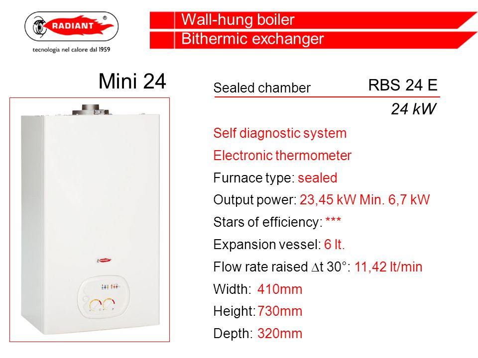 Wall-hung boiler Self diagnostic system Electronic thermometer Furnace type: sealed Output power: 23,45 kW Min.