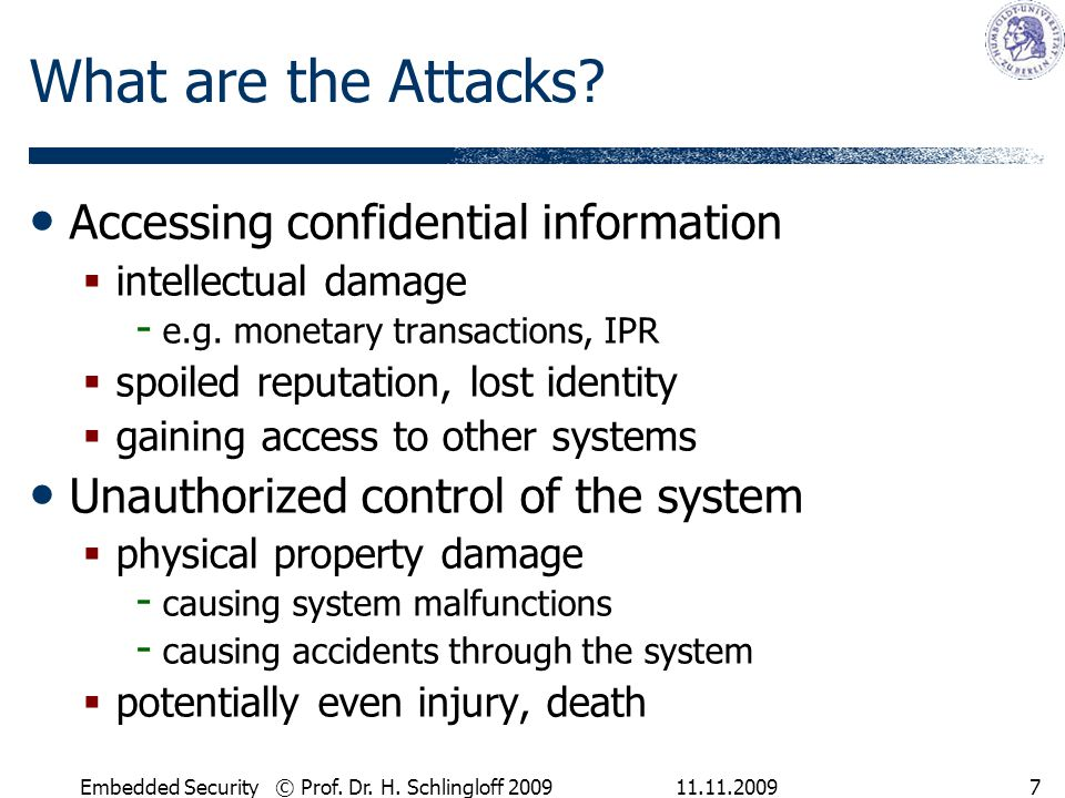 11.11.2009Embedded Security © Prof.Dr. H. Schlingloff 20098 Who are the Attackers.