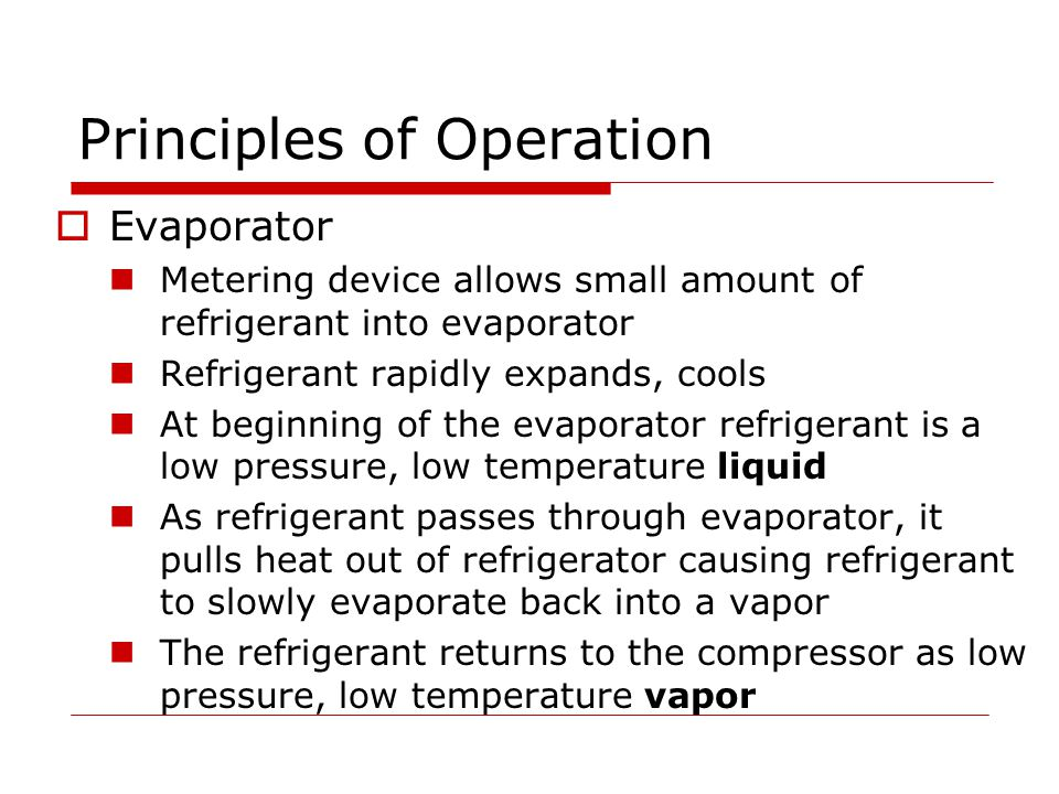 Principles of Operation  Electrical Components Compressor Thermostat Overload protector