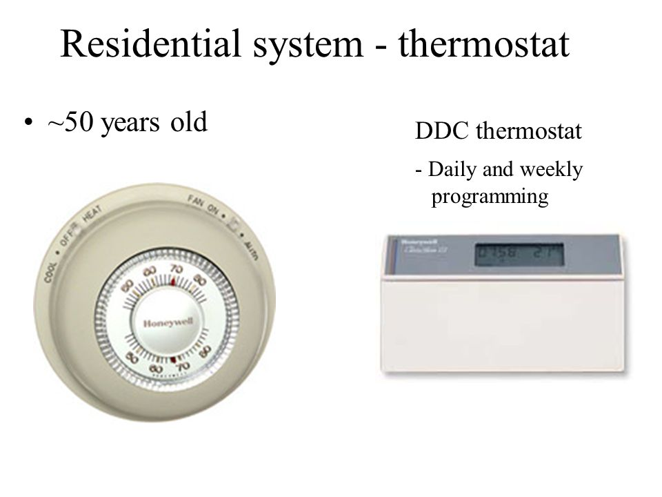 Residential system - thermostat ~50 years old DDC thermostat - Daily and weekly programming