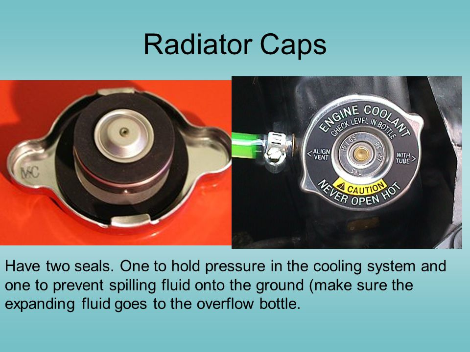 Radiator Caps Have two seals.