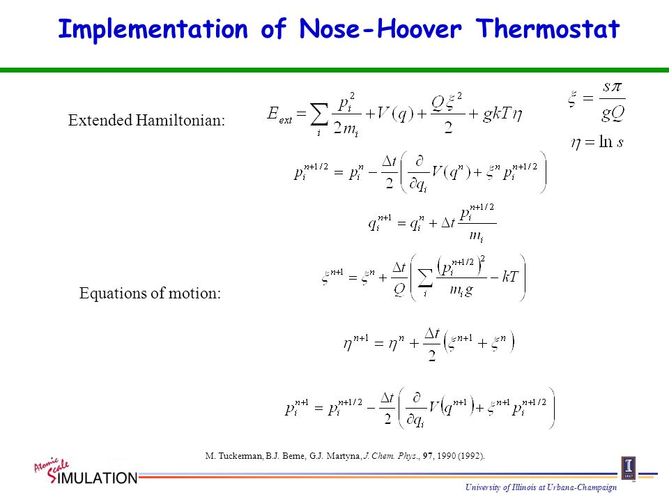 University of Illinois at Urbana-Champaign Implementation of Nose-Hoover Thermostat Equations of motion: M.