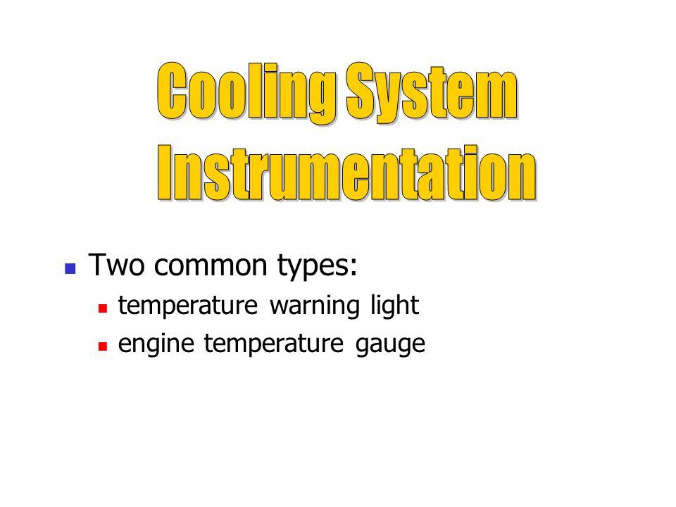 Two common types: temperature warning light engine temperature gauge