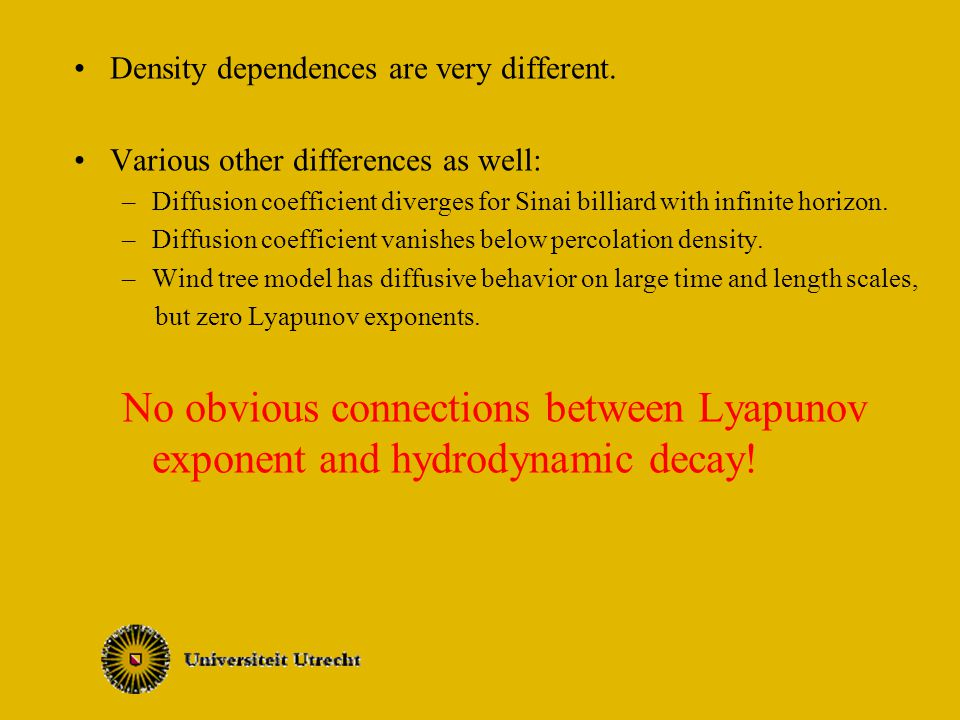 Density dependences are very different.