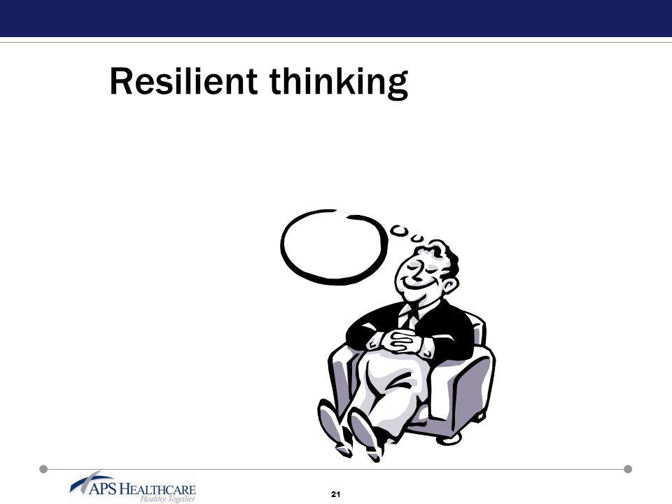 21 Resilient thinking
