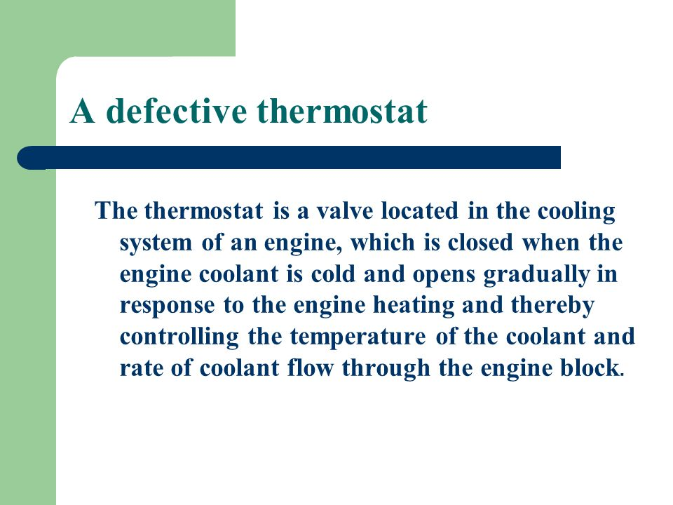 Dirty engine Dirt on an engine can act as an insulator, much like a blanket which keeps the temperature in the engine, rising its temperature.