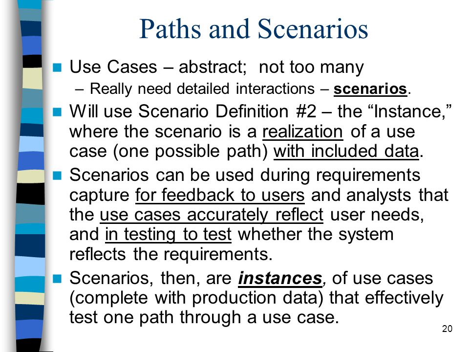 """20 Paths and Scenarios Use Cases – abstract; not too many –Really need detailed interactions – scenarios. Will use Scenario Definition #2 – the """"Insta"""
