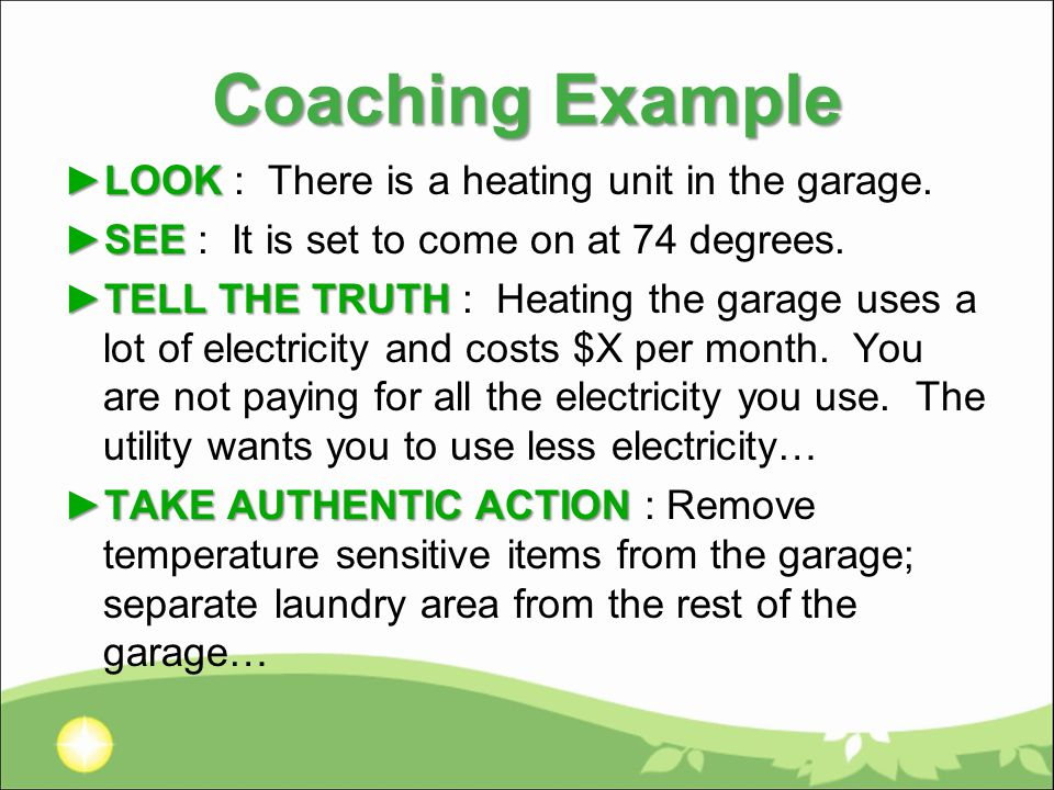 Coaching Example ►LOOK ►LOOK : There is a heating unit in the garage.
