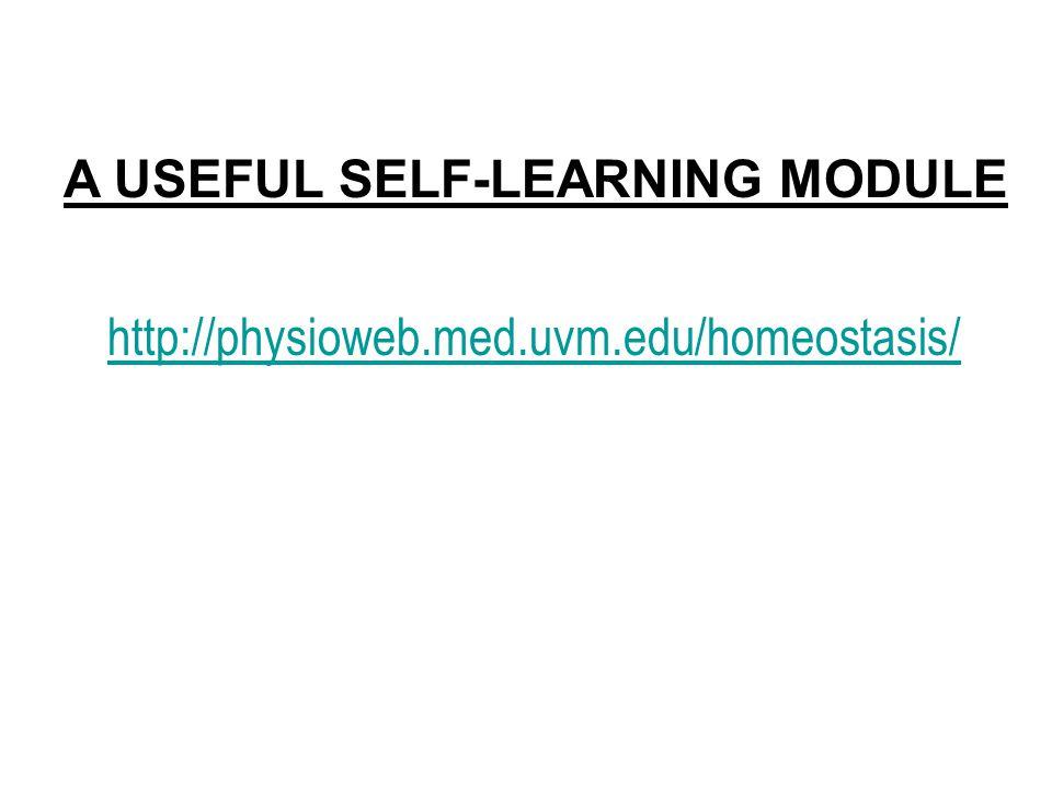 http://physioweb.med.uvm.edu/homeostasis/ A USEFUL SELF-LEARNING MODULE