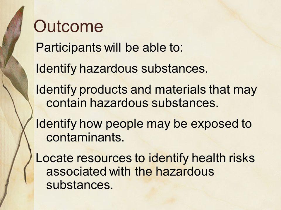 Hazardous Substances Lead Mercury Cadmium Polychlorinated Biphenyls (PCBs) Petroleum Products Solvents Ethylene Glycol Acids, Ammonia, Sodium Hydroxide