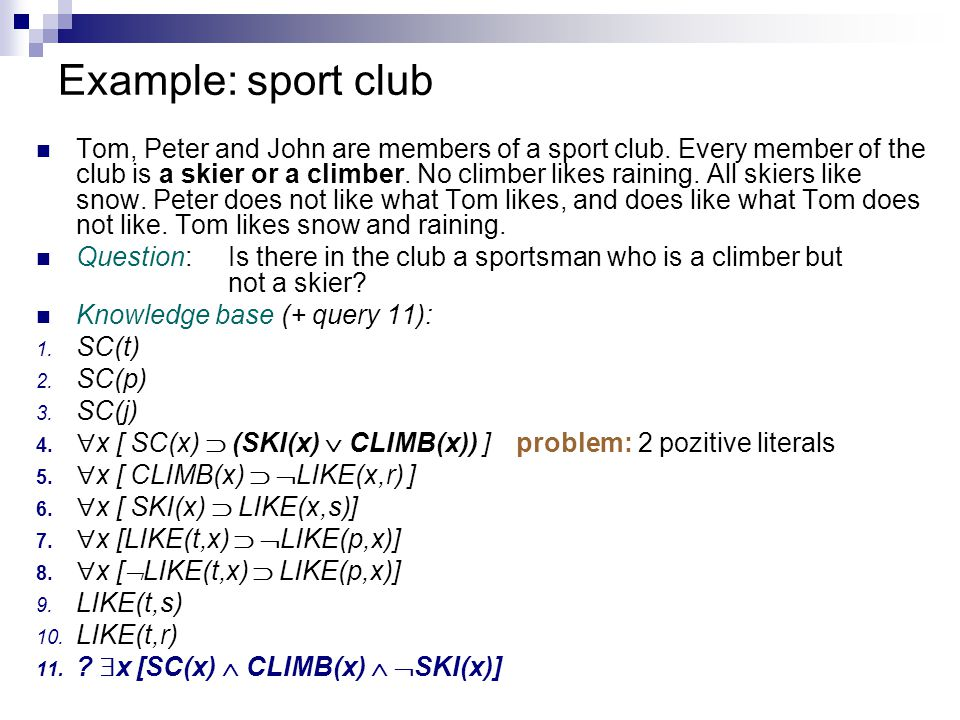 Example: sport club Tom, Peter and John are members of a sport club.