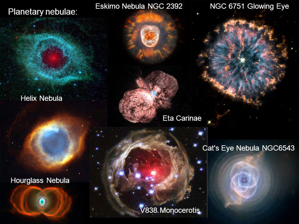 V838 Monocerotis Eskimo Nebula NGC 2392 Eta Carinae Hourglass Nebula Helix Nebula NGC 6751 Glowing Eye Cat's Eye Nebula NGC6543